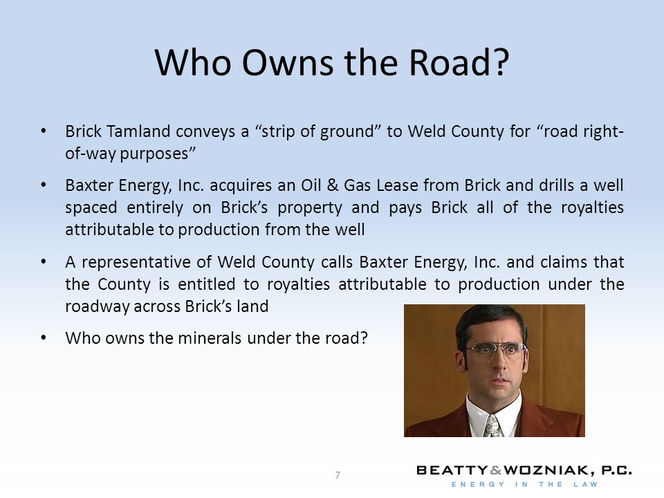 Who Owns the Road Brick Tamland conveys a strip of ground to Weld County for road right- of-way purposes