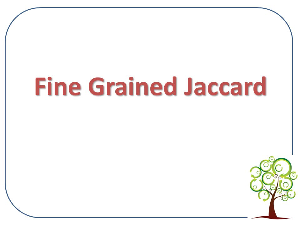 Fine Grained Jaccard