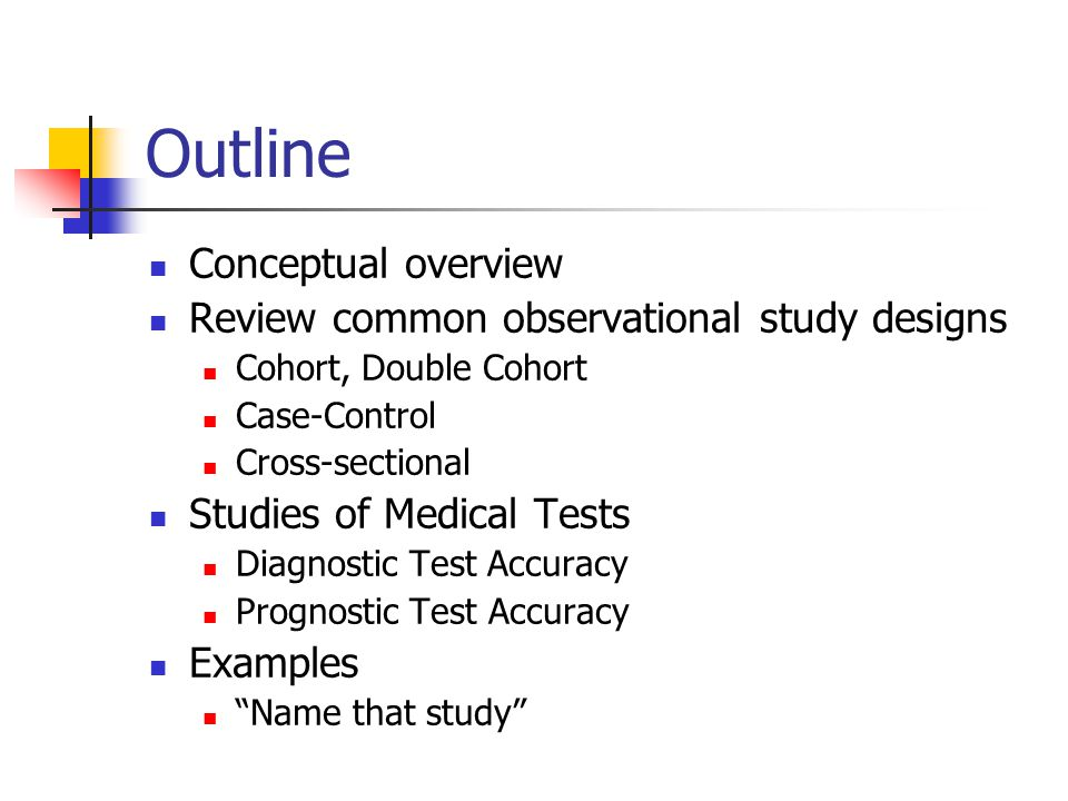 Outline Conceptual overview Review common observational study designs