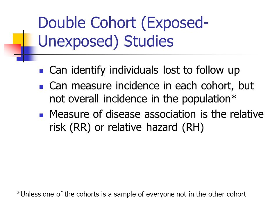 Double Cohort (Exposed-Unexposed) Studies