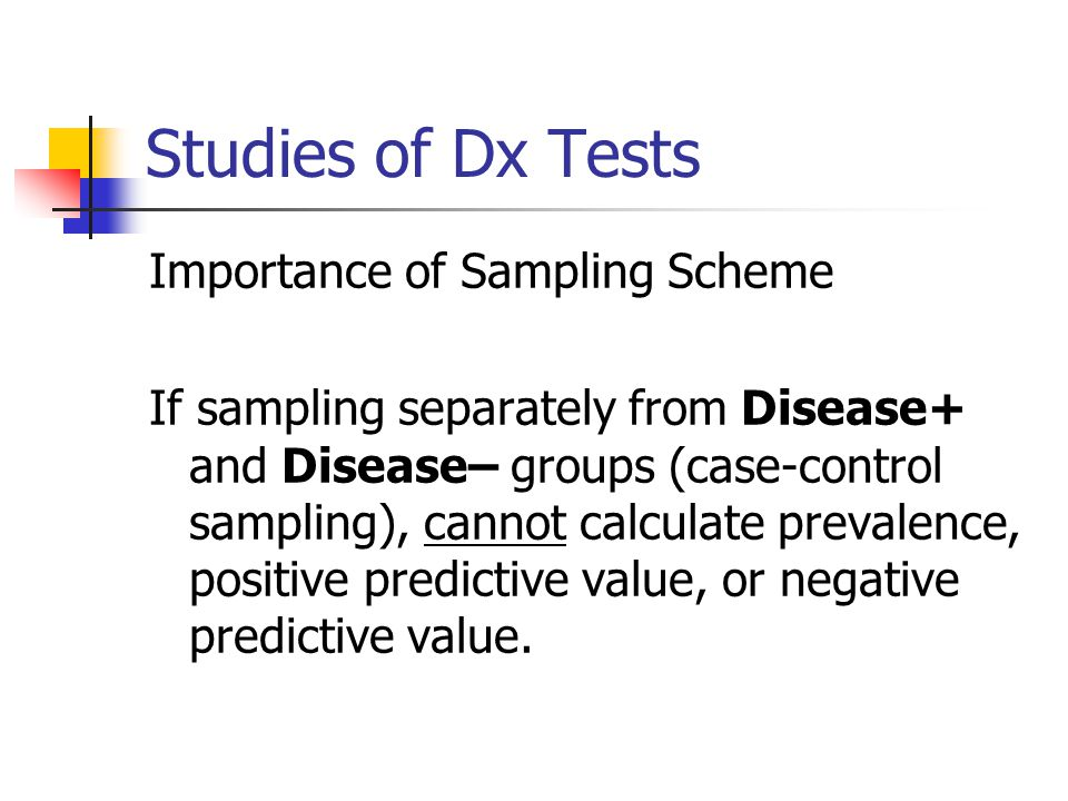 Studies of Dx Tests Importance of Sampling Scheme