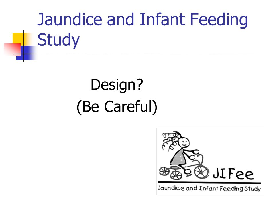 Jaundice and Infant Feeding Study
