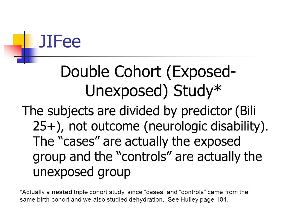 Double Cohort (Exposed-Unexposed) Study*