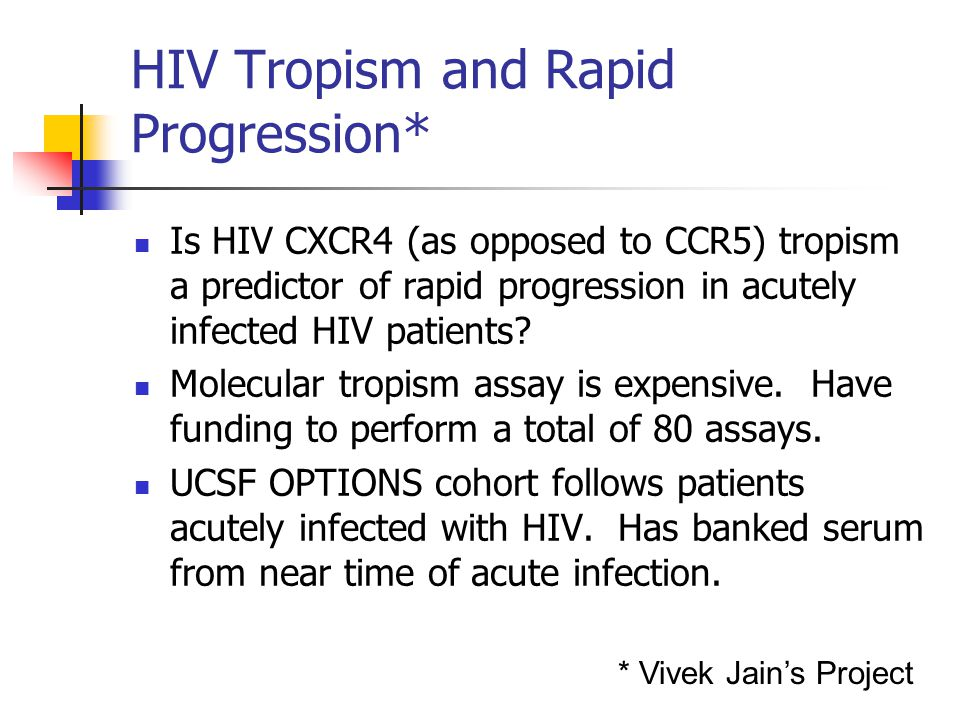 HIV Tropism and Rapid Progression*