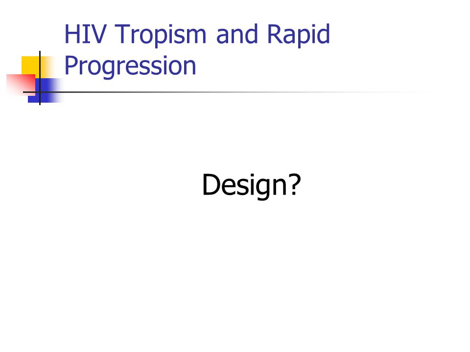 HIV Tropism and Rapid Progression