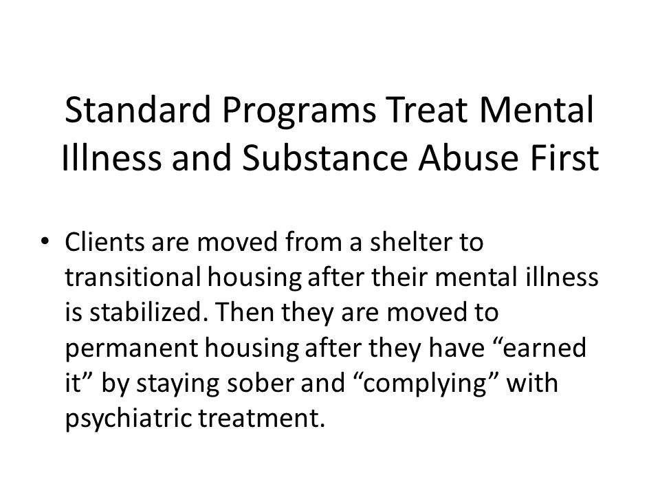 Standard Programs Treat Mental Illness and Substance Abuse First
