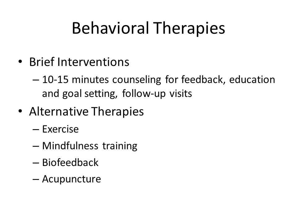 Behavioral Therapies Brief Interventions Alternative Therapies