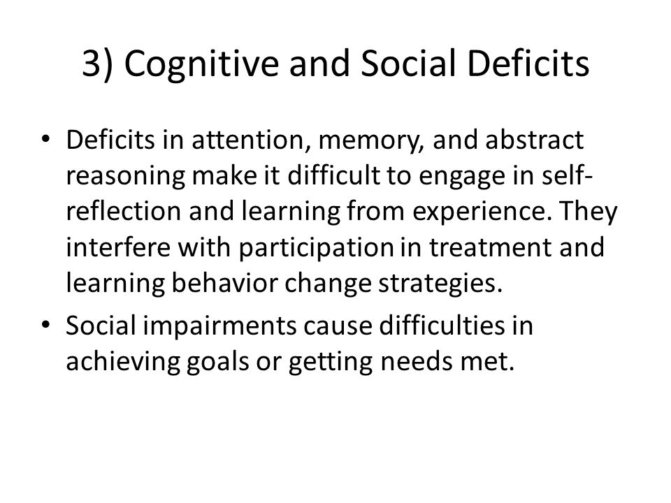 3) Cognitive and Social Deficits