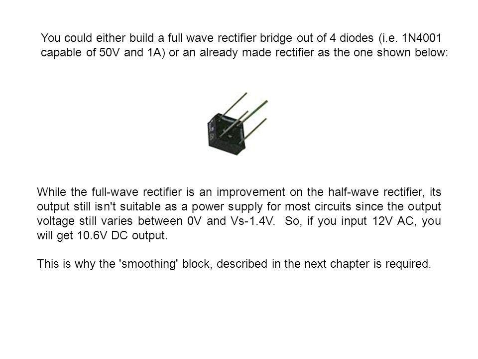 You could either build a full wave rectifier bridge out of 4 diodes (i