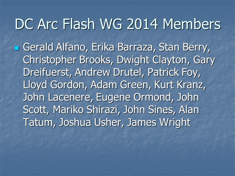 DC Arc Flash WG 2014 Members