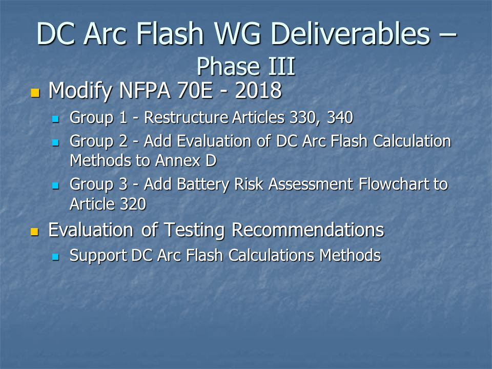 DC Arc Flash WG Deliverables –Phase III