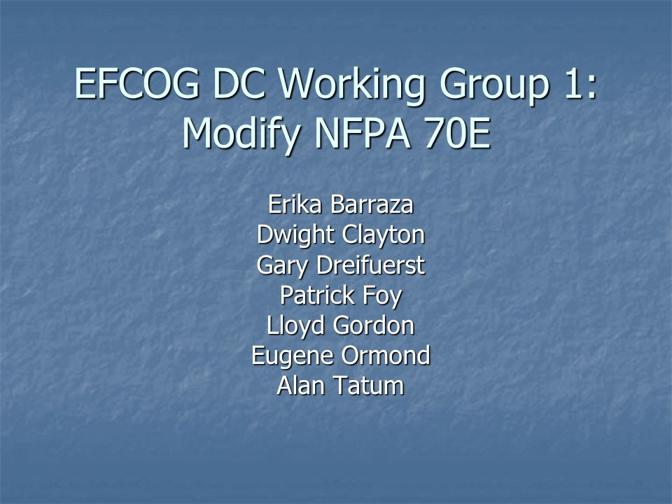 EFCOG DC Working Group 1: Modify NFPA 70E