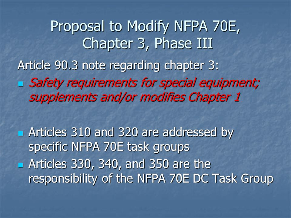 Proposal to Modify NFPA 70E, Chapter 3, Phase III