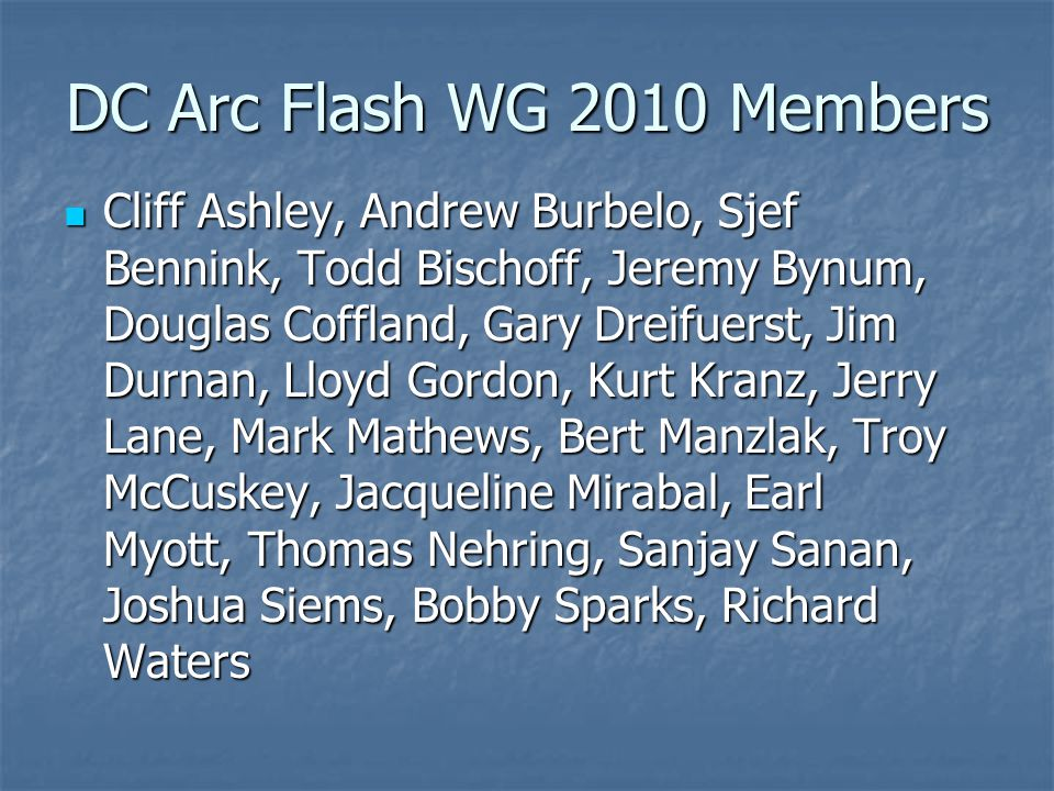 DC Arc Flash WG 2010 Members