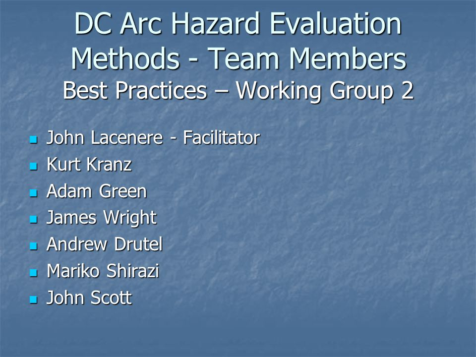 DC Arc Hazard Evaluation Methods - Team Members Best Practices – Working Group 2