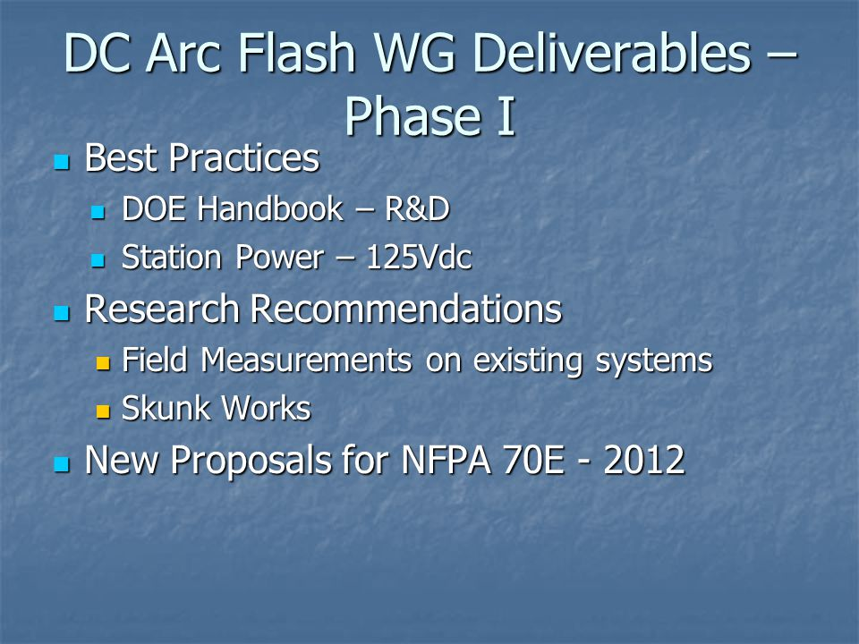 DC Arc Flash WG Deliverables –Phase I