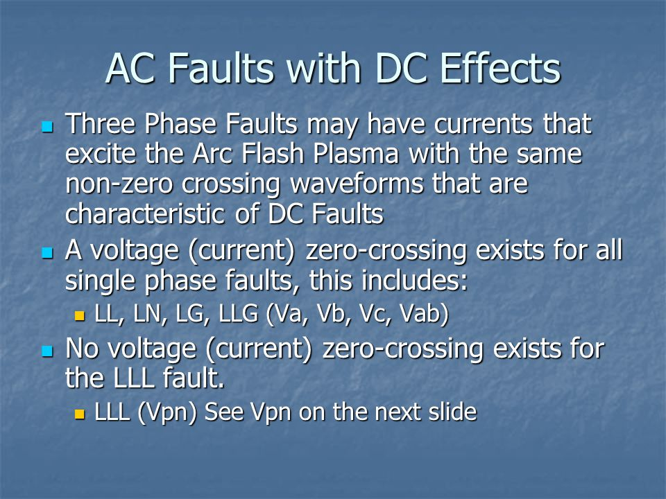 AC Faults with DC Effects