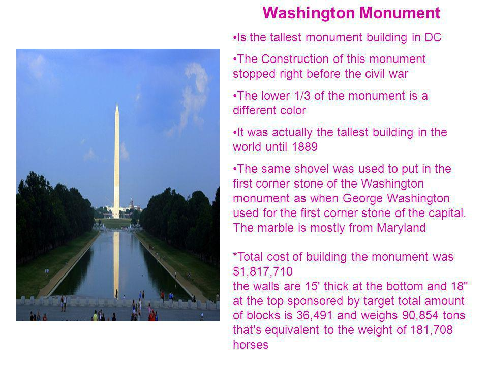 Washington Monument Is the tallest monument building in DC