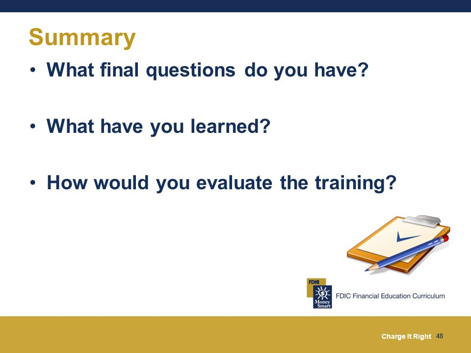 Summary What final questions do you have What have you learned