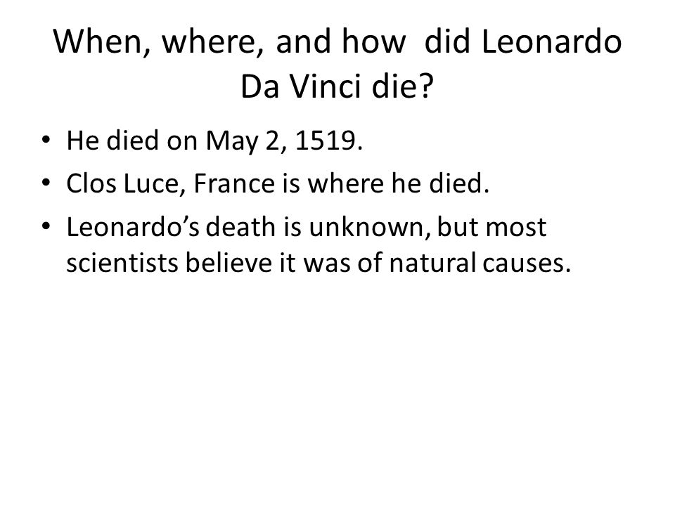 When, where, and how did Leonardo Da Vinci die