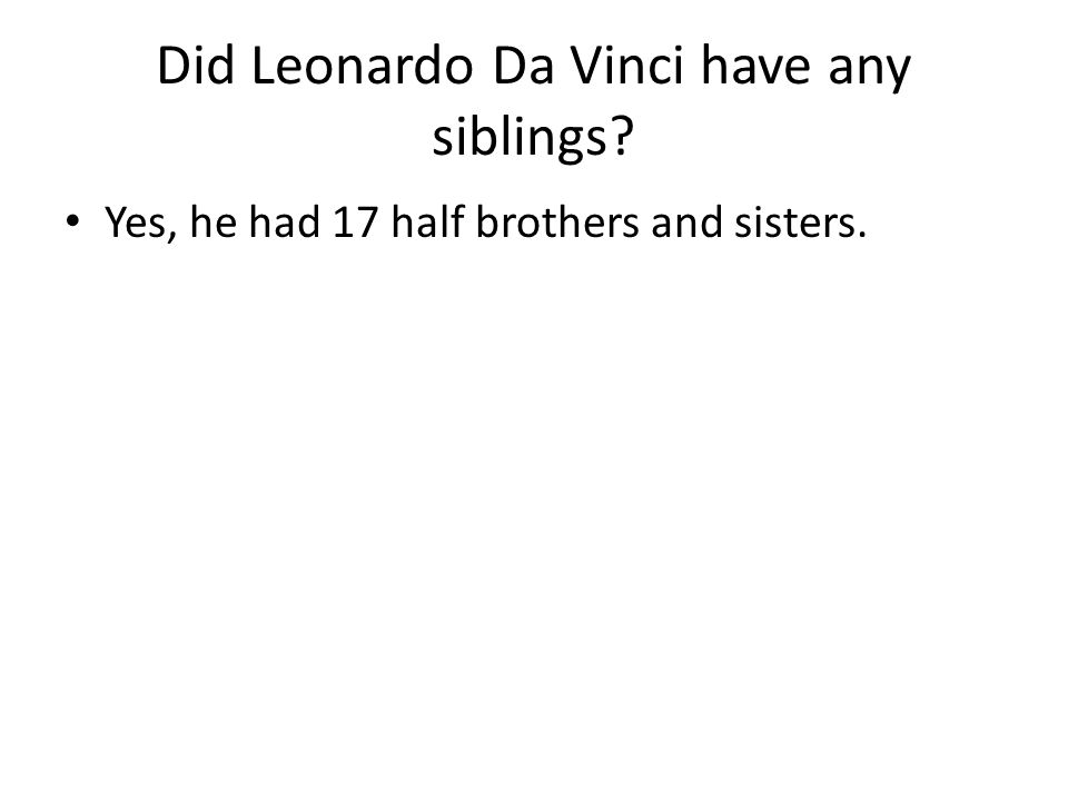 Did Leonardo Da Vinci have any siblings