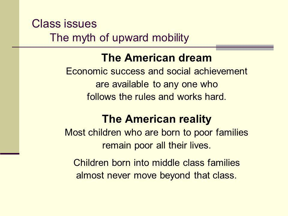 Class issues The myth of upward mobility