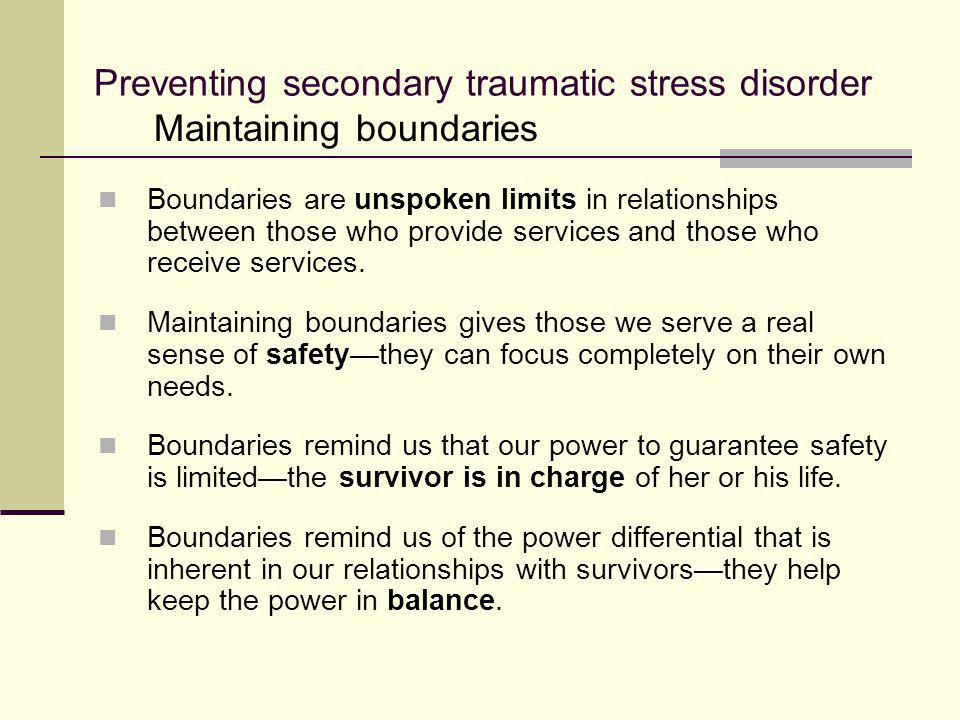 Preventing secondary traumatic stress disorder Maintaining boundaries