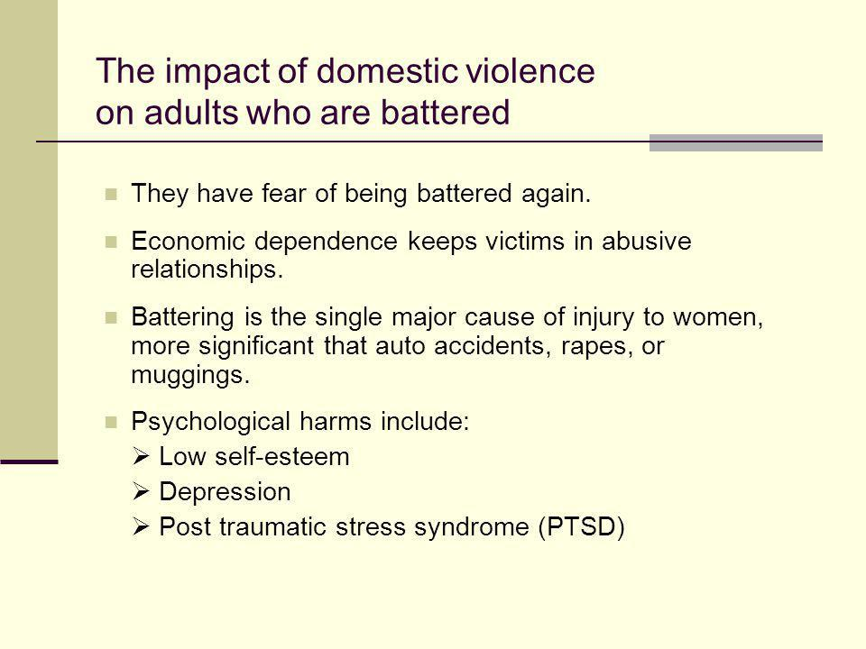 The impact of domestic violence on adults who are battered
