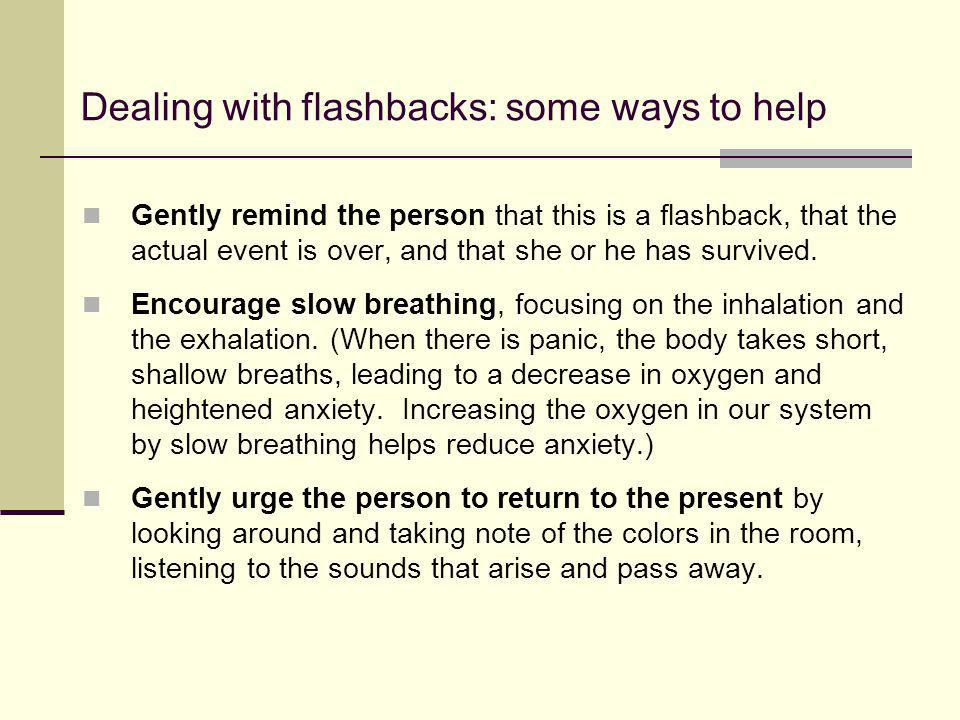Dealing with flashbacks: some ways to help