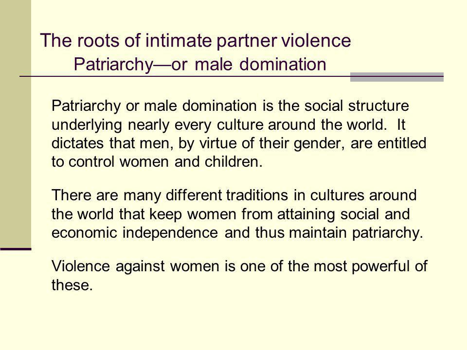 The roots of intimate partner violence