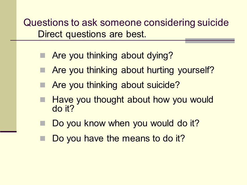 Questions to ask someone considering suicide