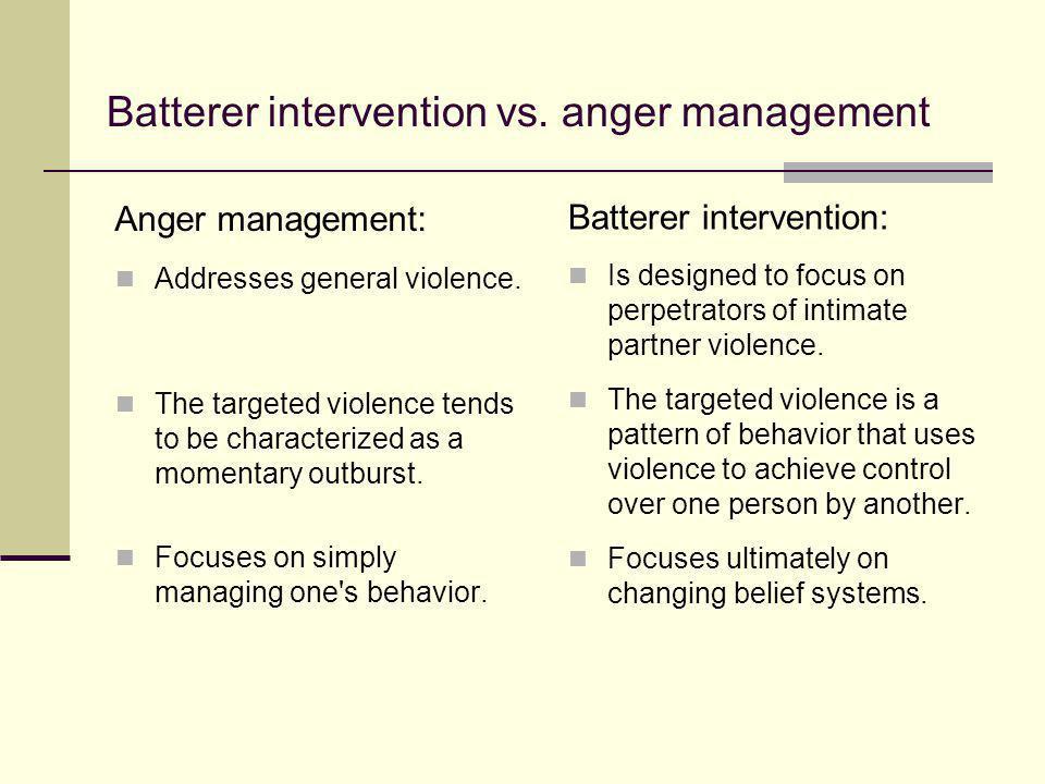 Batterer intervention vs. anger management