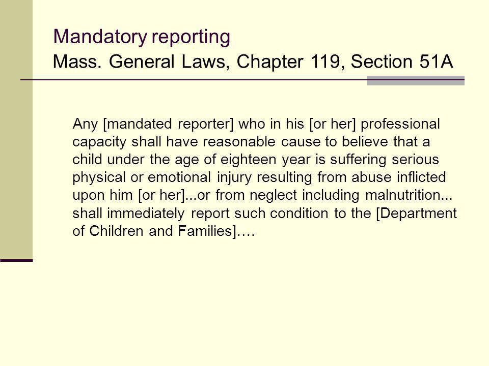 Mandatory reporting Mass. General Laws, Chapter 119, Section 51A