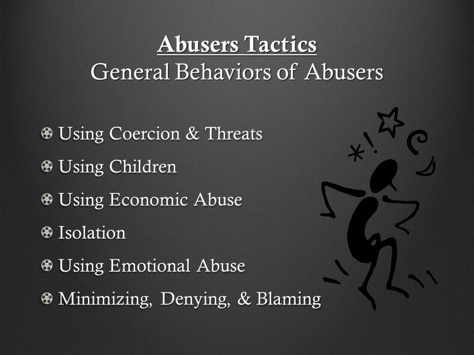 Abusers Tactics General Behaviors of Abusers