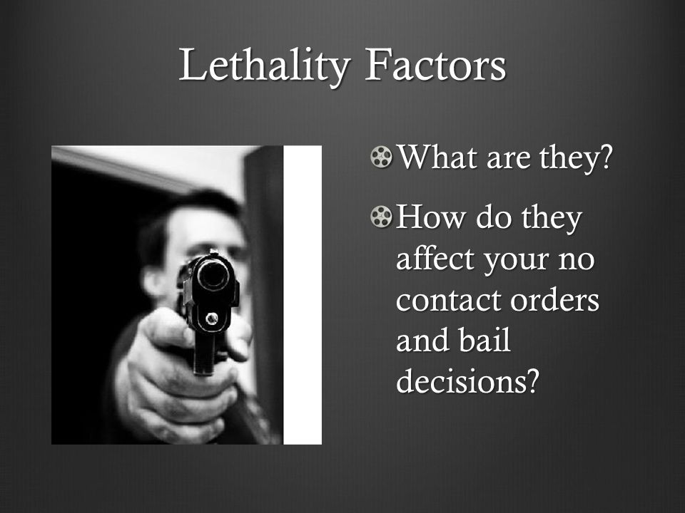Lethality Factors What are they