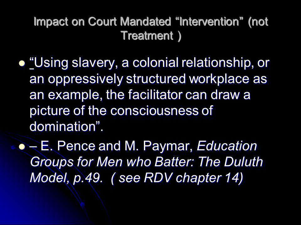 Impact on Court Mandated Intervention (not Treatment )
