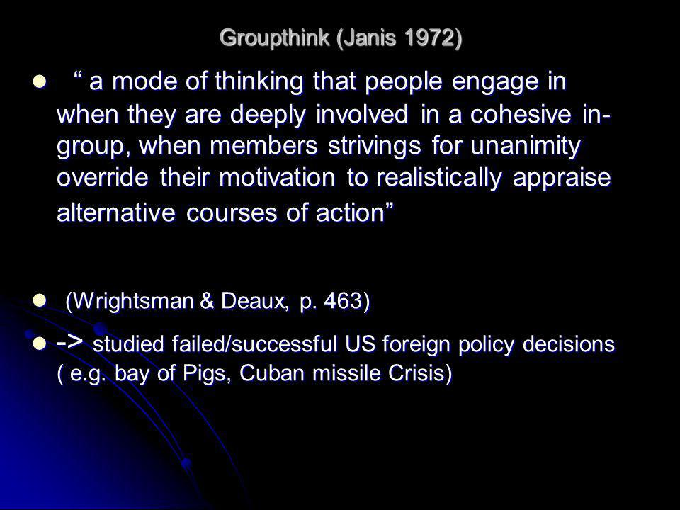 Groupthink (Janis 1972)