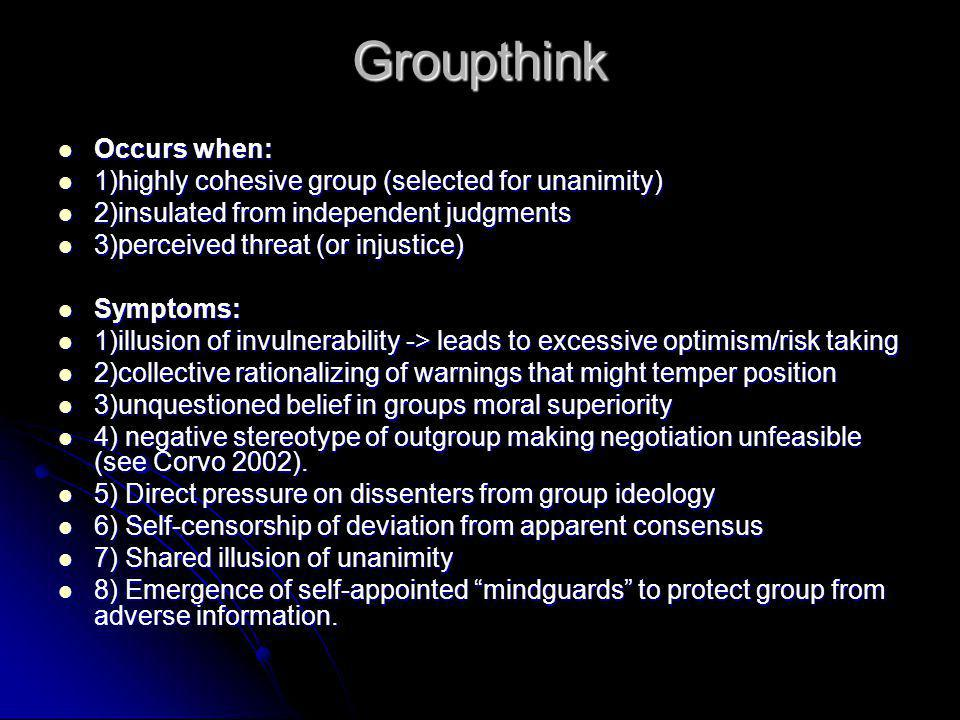 Groupthink Occurs when:
