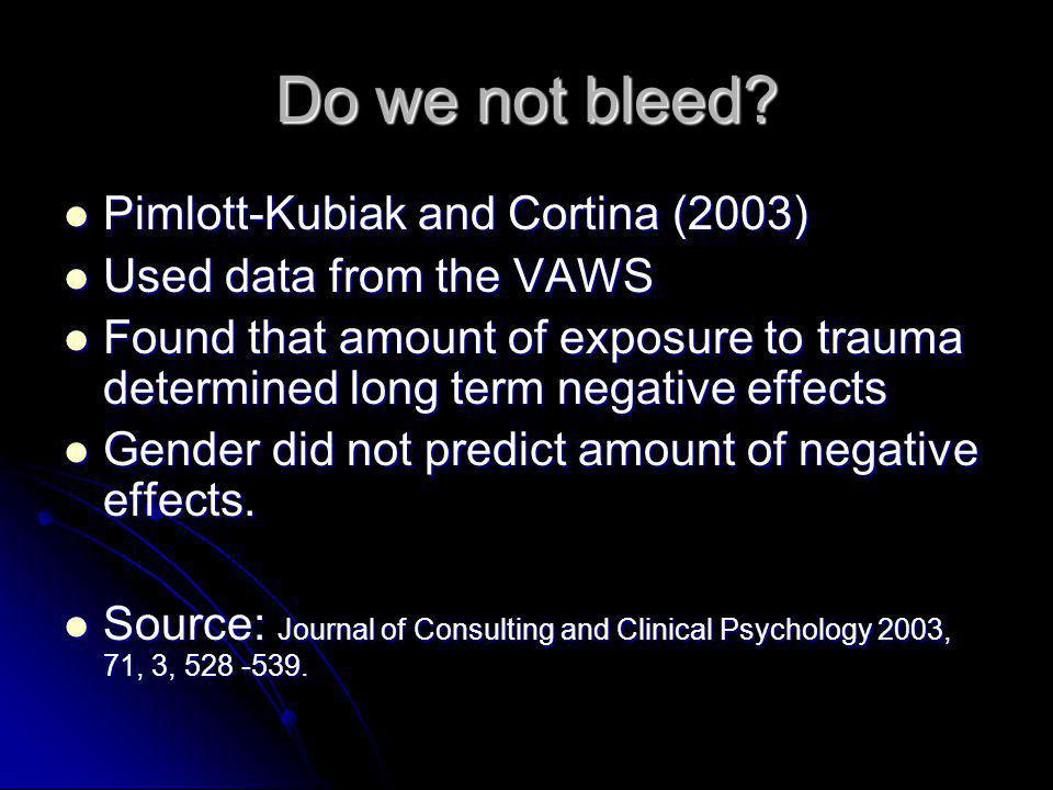 Do we not bleed Pimlott-Kubiak and Cortina (2003)