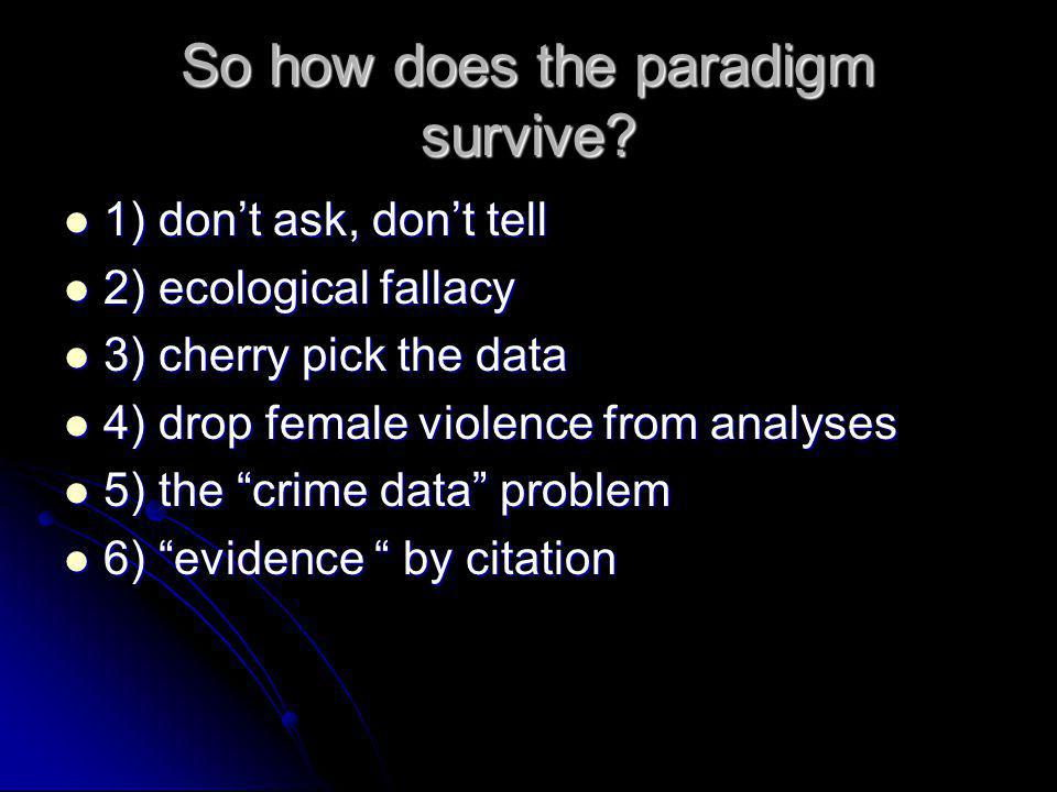 So how does the paradigm survive