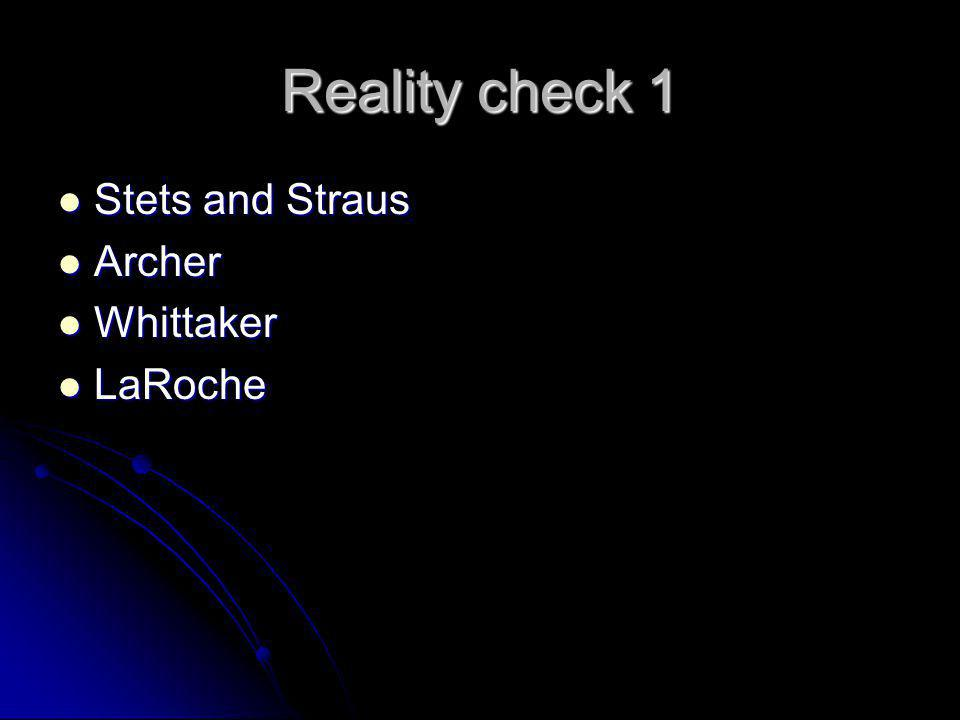 Reality check 1 Stets and Straus Archer Whittaker LaRoche