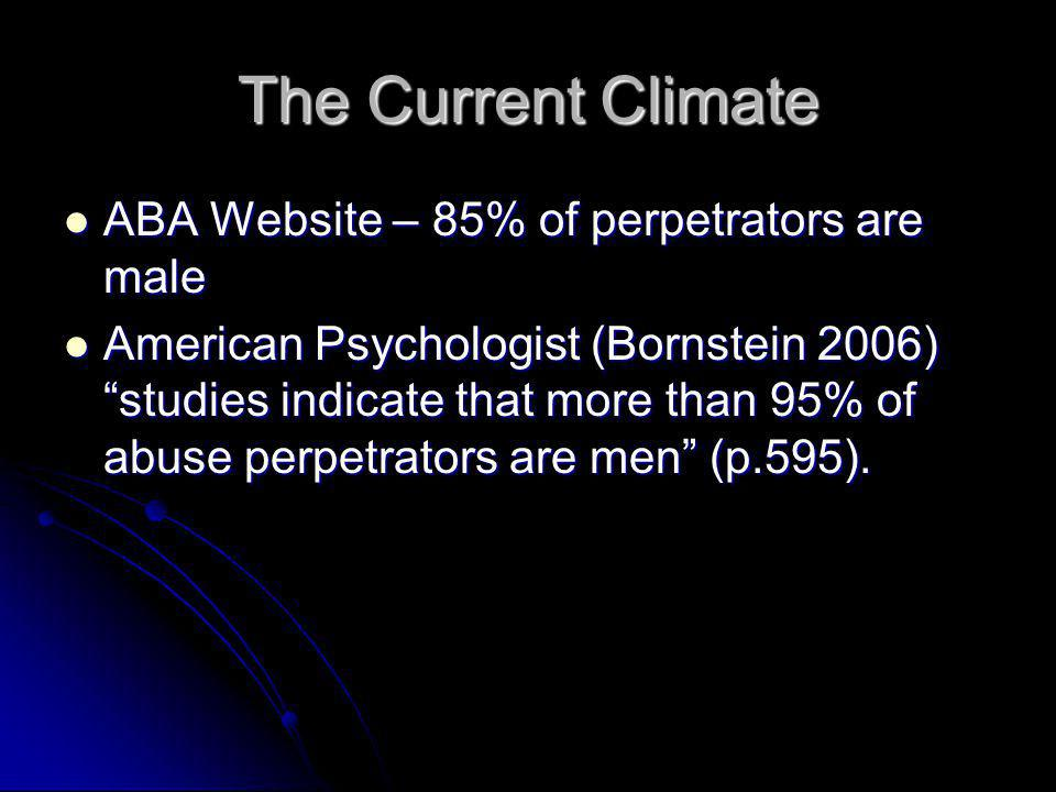 The Current Climate ABA Website – 85% of perpetrators are male