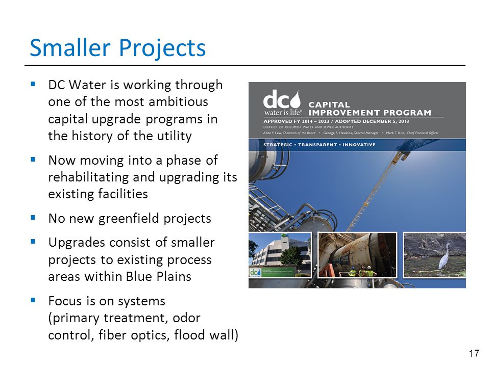 Smaller Projects DC Water is working through one of the most ambitious capital upgrade programs in the history of the utility.