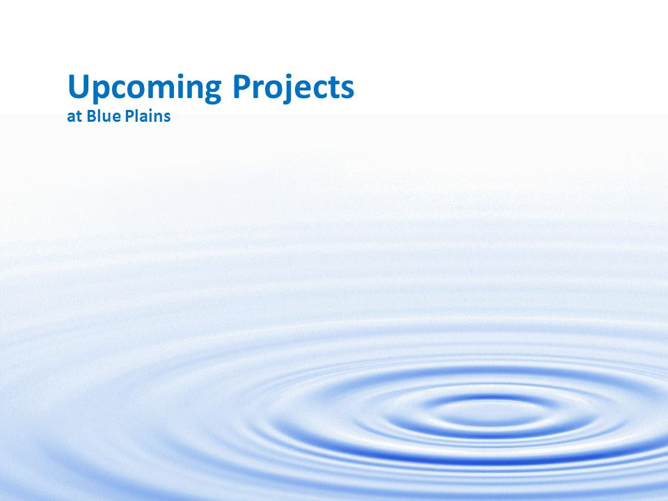 Upcoming Projects at Blue Plains