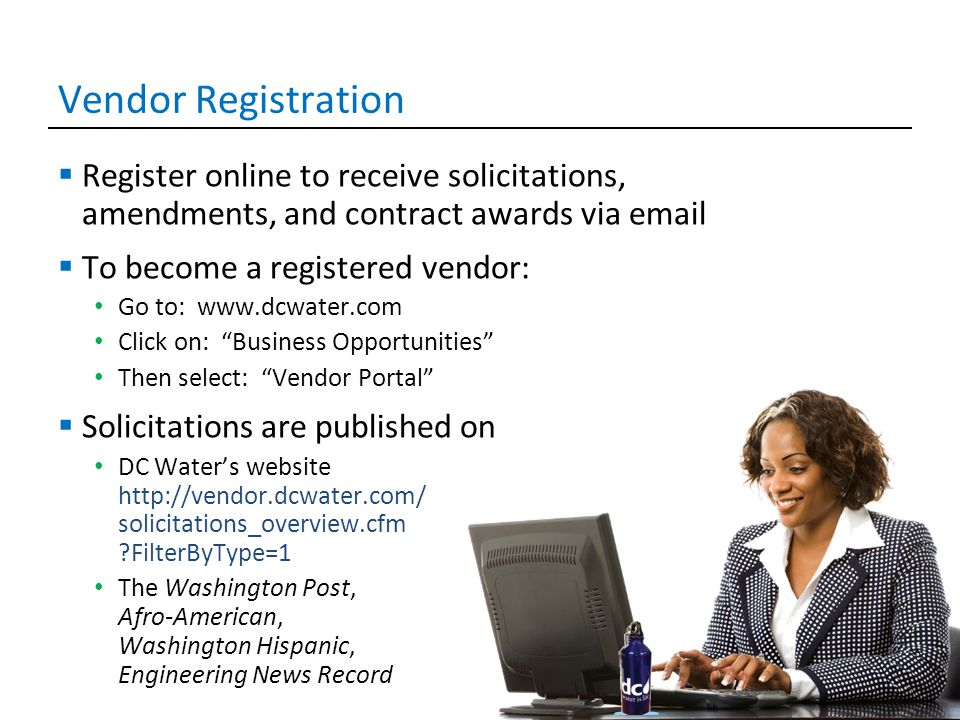Vendor Registration Register online to receive solicitations, amendments, and contract awards via email.