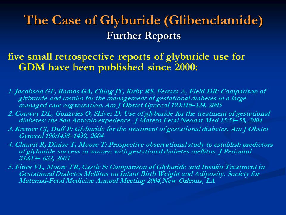 The Case of Glyburide (Glibenclamide) Further Reports