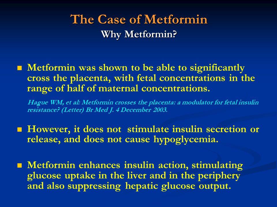 The Case of Metformin Why Metformin