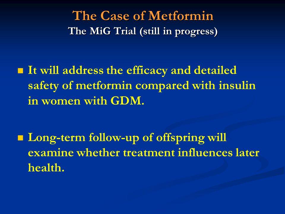 The Case of Metformin The MiG Trial (still in progress)
