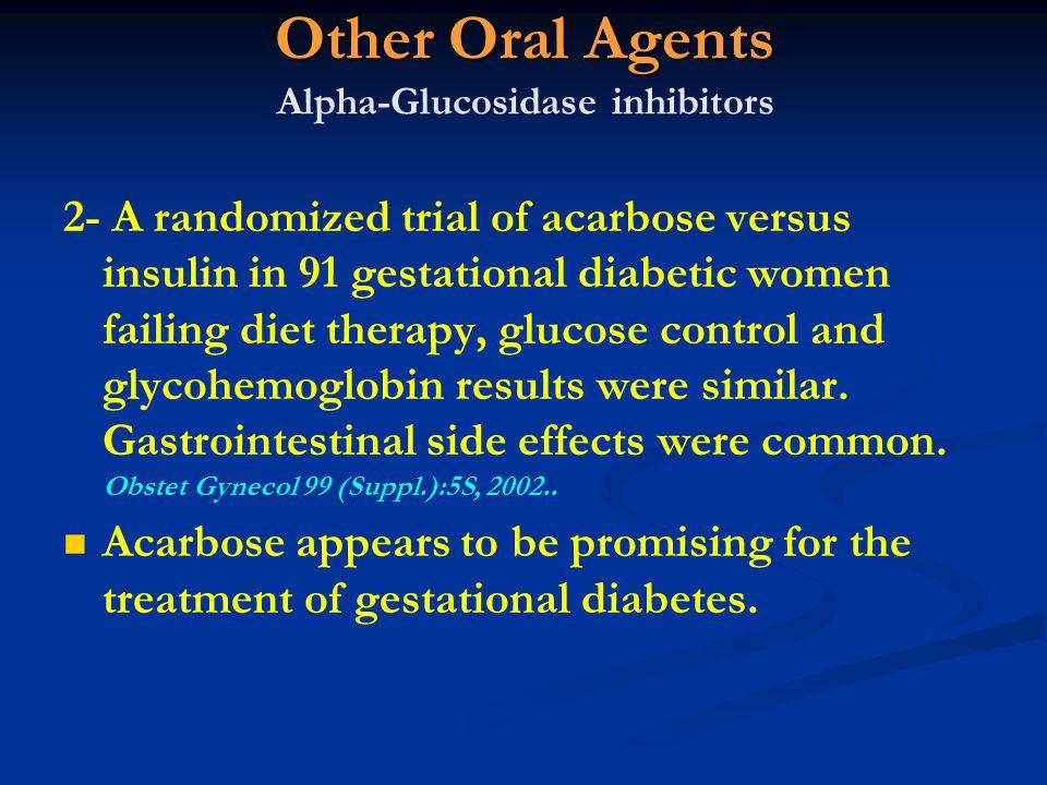 Other Oral Agents Alpha-Glucosidase inhibitors