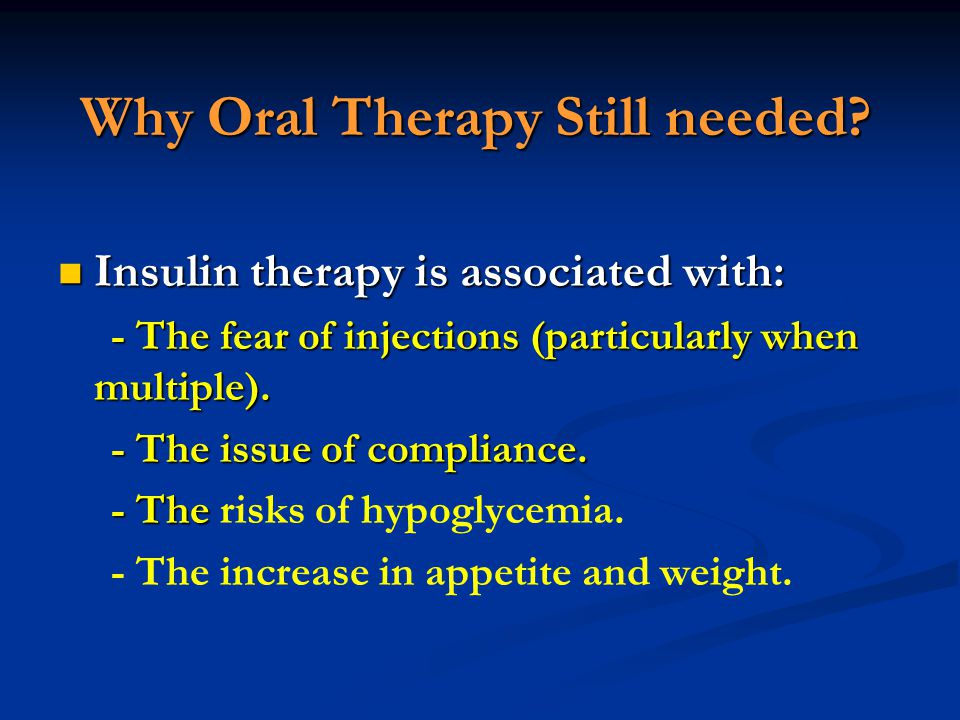 Why Oral Therapy Still needed